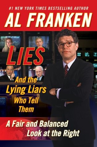Lies and the Lying Liars Who Tell Them: A Fair and Balanced Look at the Right 9780525947646
