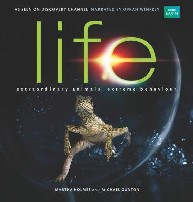 Life: Extraordinary Animals, Extreme Behaviour 9780520265370