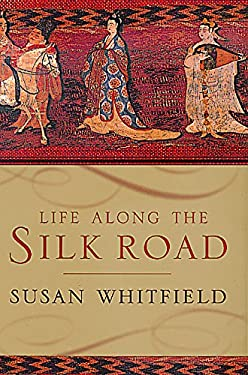 Life Along the Silk Road 9780520224728