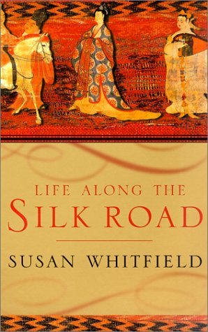 Life Along the Silk Road 9780520232143