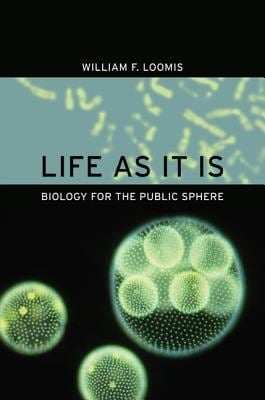 Life as It Is: Biology for the Public Sphere 9780520253575