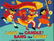 Light the Candle! Bang the Drum!: A Book of Holidays from Around the World 9780525456391