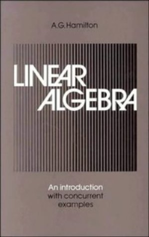 Linear Algebra: An Introduction with Concurrent Examples 9780521310420