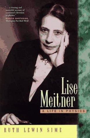 Lise Meitner: A Life in Physics 9780520089068