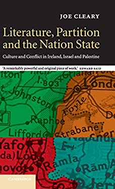 Literature, Partition and the Nation-State: Culture and Conflict in Ireland, Israel and Palestine 9780521651509