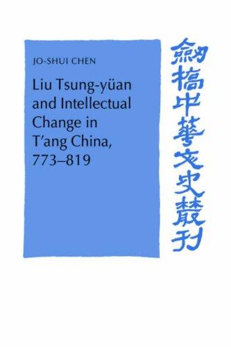 Liu Tsung-Yuan and Intellectual Change in T'Ang China, 773 819