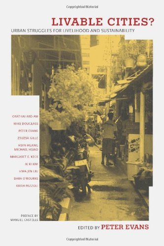 Livable Cities?: Urban Struggles for Livelihood and Sustainability 9780520230248