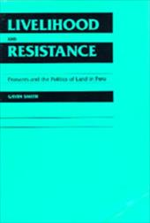 Livelihood and Resistance: Peasants and the Politics of Land in Peru