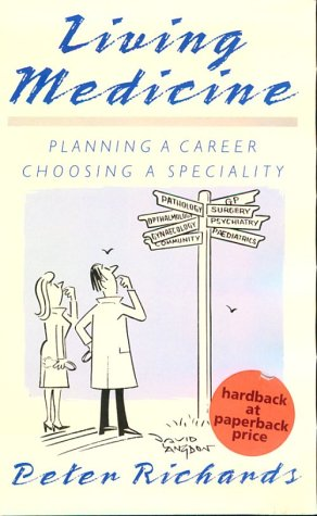 Living Medicine: Planning a Career: Choosing a Speciality 9780521384780