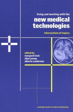 Living and Working with the New Medical Technologies: Intersections of Inquiry 9780521655682
