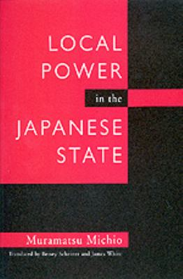 Local Power in the Japanese State 9780520072763