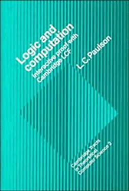 Logic and Computation: Interactive Proof with Cambridge Lcf 9780521346320