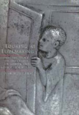 Looking at Lovemaking: Constructions of Sexuality in Roman Art, 100 B.C. - A.D. 250 9780520200241