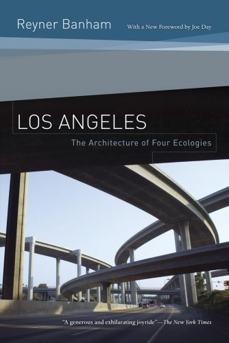 Los Angeles: The Architecture of Four Ecologies 9780520260153