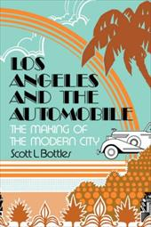 Los Angeles & the Automobile: The Making of the Modern City 1709196