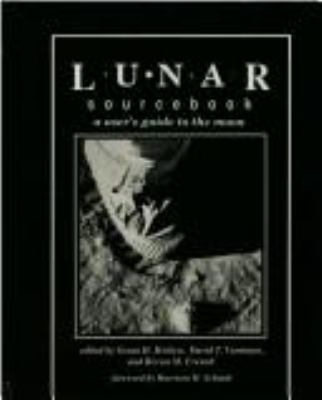 Lunar Sourcebook: A User's Guide to the Moon 9780521334440