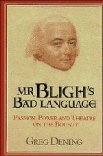 MR Bligh's Bad Language: Passion, Power and Theater on H. M. Armed Vessel Bounty 9780521383707