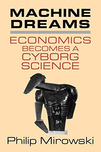 Machine Dreams: Economics Becomes a Cyborg Science 9780521775267