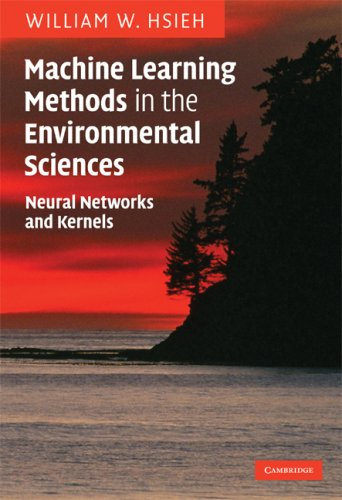 Machine Learning Methods in the Environmental Sciences: Neural Networks and Kernels