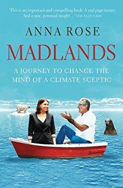 Madlands: A Journey to Change the Mind of a Climate Sceptic 9780522861693