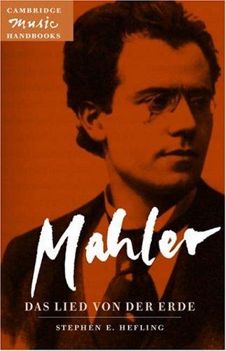 Mahler: Das Lied Von Der Erde (the Song of the Earth)
