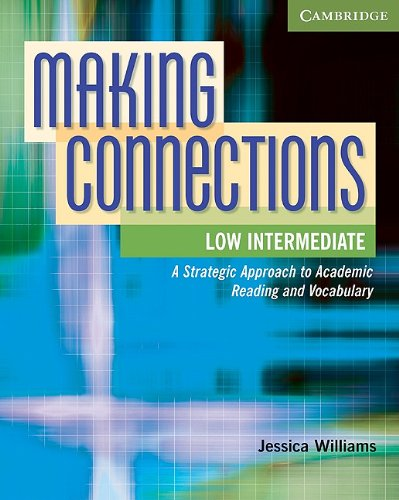 Making Connections, Low Intermediate: A Strategic Approach to Academic Reading and Vocabulary 9780521152167