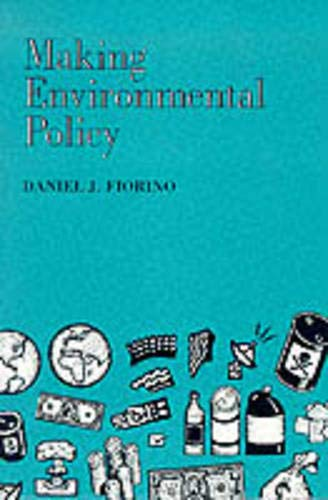 Making Environmental Policy 9780520089181