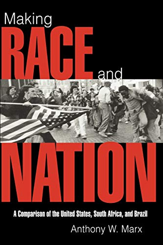 Making Race and Nation: A Comparison of South Africa, the United States, and Brazil 9780521585903