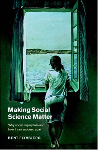 Making Social Science Matter: Why Social Inquiry Fails and How It Can Succeed Again 9780521775687