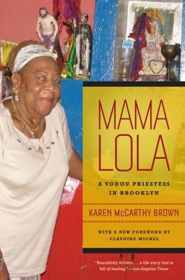 Mama Lola: A Vodou Priestess in Brooklyn 9780520268104