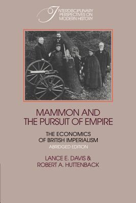 Mammon and the Pursuit of Empire Abridged Edition: The Economics of British Imperialism 9780521357234
