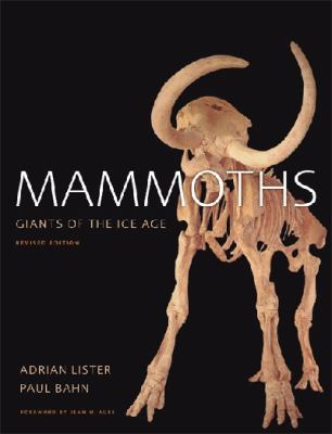 Mammoths: Giants of the Ice Age, Revised Edition 9780520261600