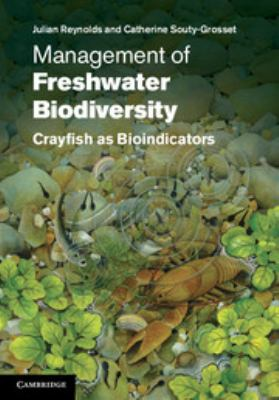 Management of Freshwater Biodiversity: Crayfish as Bioindicators 9780521514002