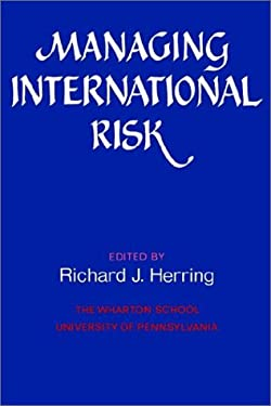 Managing International Risk: Essays Commissioned in Honor of the Centenary of the Wharton School, University of Pennsylvania 9780521311212