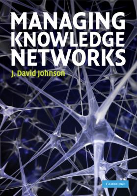 Managing Knowledge Networks 9780521514545