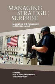 Managing Strategic Surprise: Lessons from Risk Management and Risk Assessment 9780521883153
