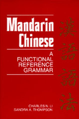Mandarin Chinese: A Functional Reference Grammar 9780520066106