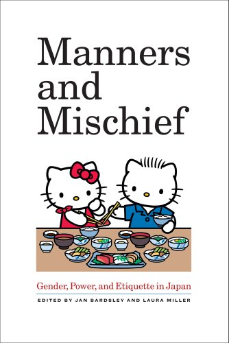 Manners and Mischief: Gender, Power, and Etiquette in Japan 9780520267848