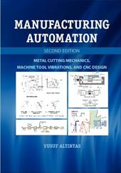 Manufacturing Automation: Metal Cutting Mechanics, Machine Tool Vibrations, and CNC Design 16432205