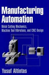 Manufacturing Automation: Metal Cutting Mechanics, Machine Tool Vibrations, and Cnc Design 1769154