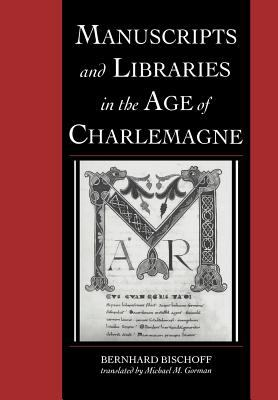 Manuscripts and Libraries in the Age of Charlemagne 9780521037112