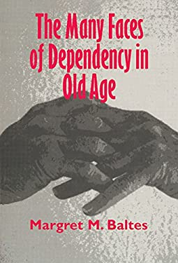 The Many Faces of Dependency in Old Age 9780521496841