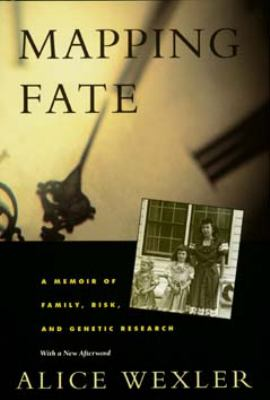 Mapping Fate: A Memoir of Family, Risk, & Genetic Research 9780520207417