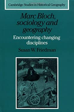 Marc Bloch, Sociology and Geography: Encountering Changing Disciplines 9780521561570