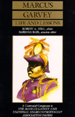 Marcus Garvey Life and Lessons: A Centennial Companion to the Marcus Garvey and Universal Negro Improvement Association Papers 9780520062658