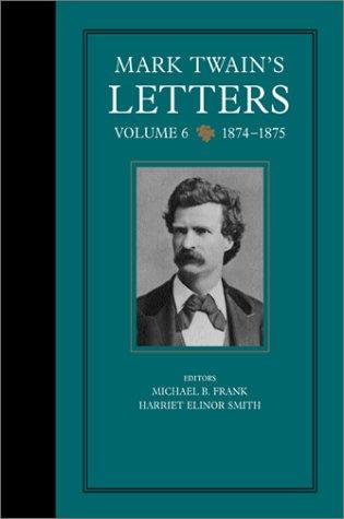 Mark Twain's Letters, Volume 6: 1874-1875
