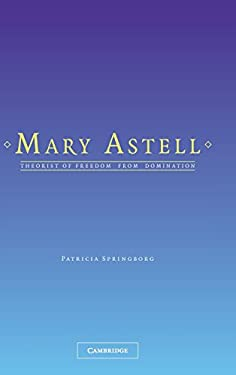 Mary Astell: Theorist of Freedom from Domination 9780521841047