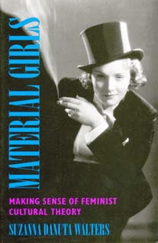 Material Girls: Making Sense of Feminist Cultural Theory 9780520089785
