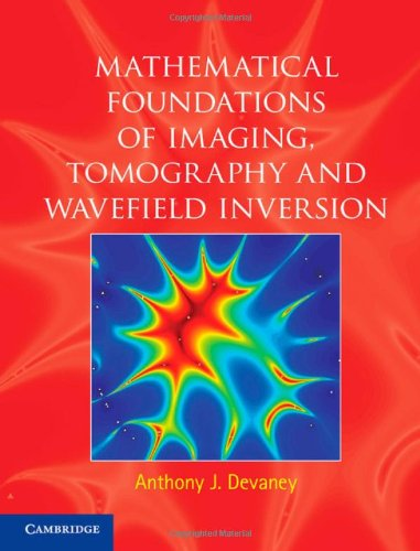 Mathematical Foundations of Imaging, Tomography and Wavefield Inversion 9780521119740