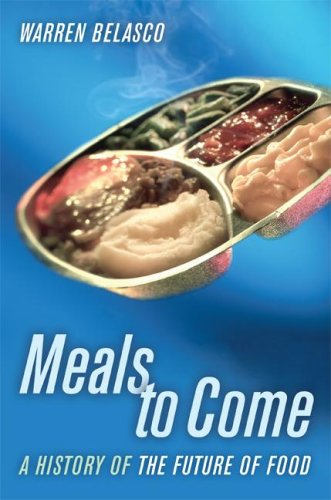 Meals to Come: A History of the Future of Food 9780520250352